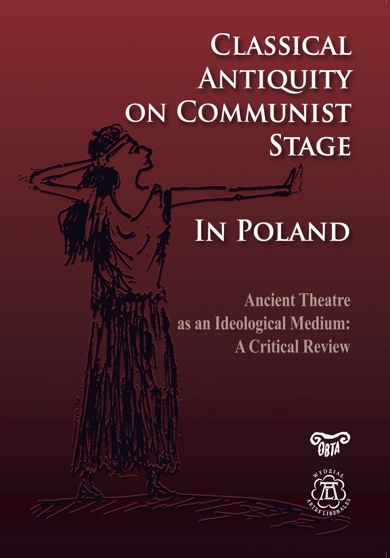 Classical Antiquity on Communist Stage in Poland. Ancient Theatre as an Ideological Medium. A Critical Review