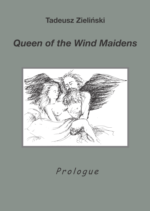 Tadeusz Zieliński, Queen of the Wind Maidens. Prologue